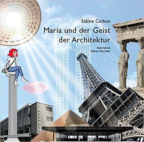 Carbon, Sabine: Maria und der Geist der Architektur