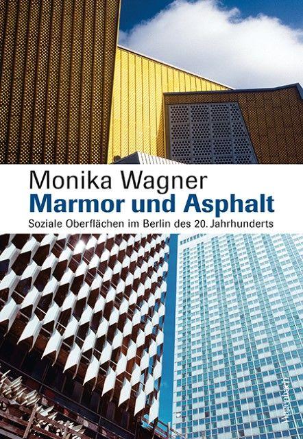Wagner, Monika: Marmor und Asphalt