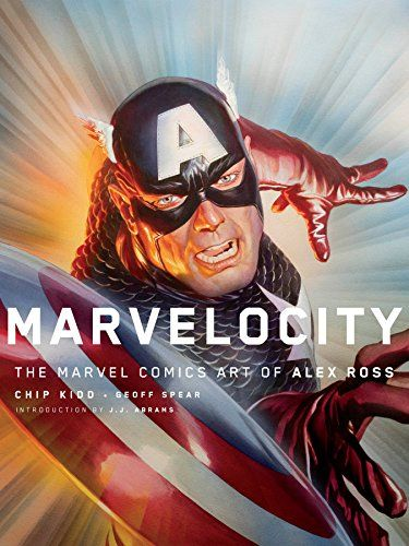 Alex Ross, Chip Kidd: Marvelocity, The Marvel Comics Art of Alex Ross