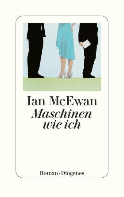 McEwan, Ian: Maschinen wie ich