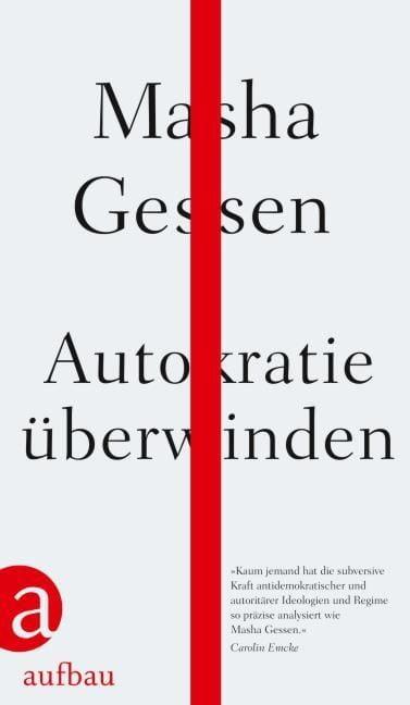 Gessen, Masha/Dedekind, Henning/Dürr, Karlheinz: Autokratie überwinden