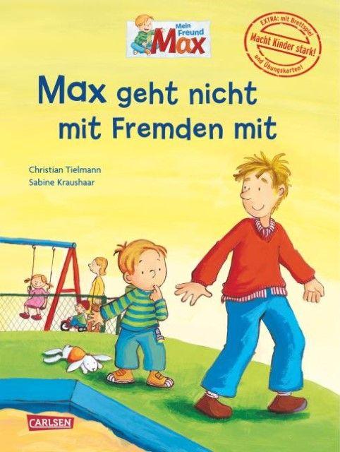 Tielmann, Christian: Max geht nicht mit Fremden mit
