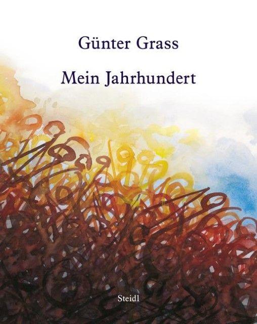Grass, Günter: Mein Jahrhundert