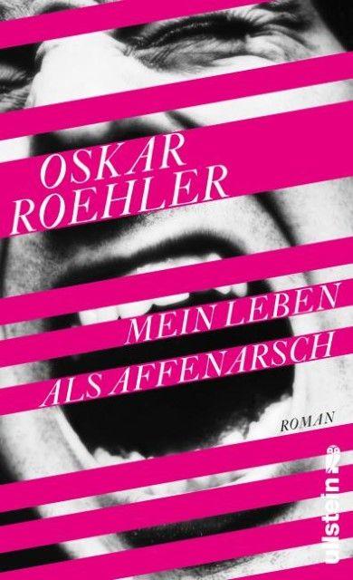 Roehler, Oskar: Mein Leben als Affenarsch