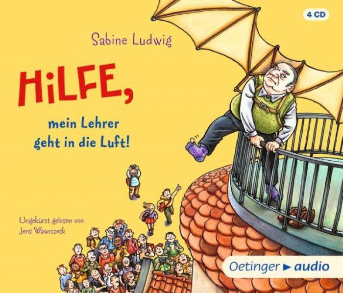 Ludwig, Sabine: Hilfe, mein Lehrer geht in die Luft