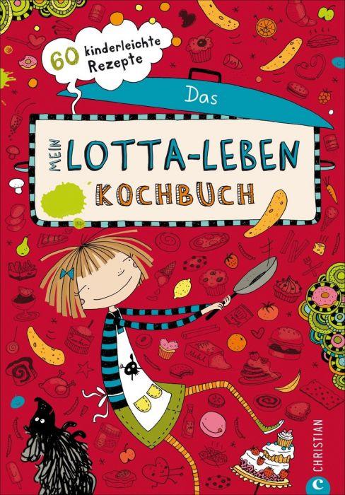 : Mein Lotta-Leben. Das Kochbuch