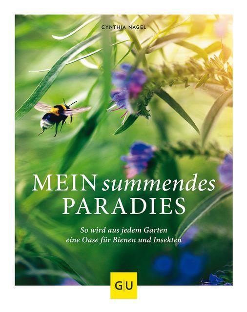 Nagel, Cynthia: Mein summendes Paradies