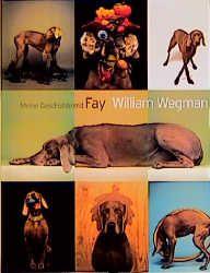Wegmann, William: Meine Geschichte mit Fay