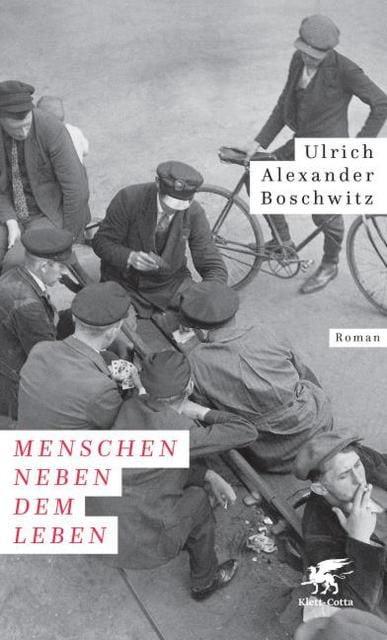 Boschwitz, Ulrich Alexander: Menschen neben dem Leben