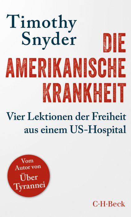Snyder, Timothy: Die amerikanische Krankheit