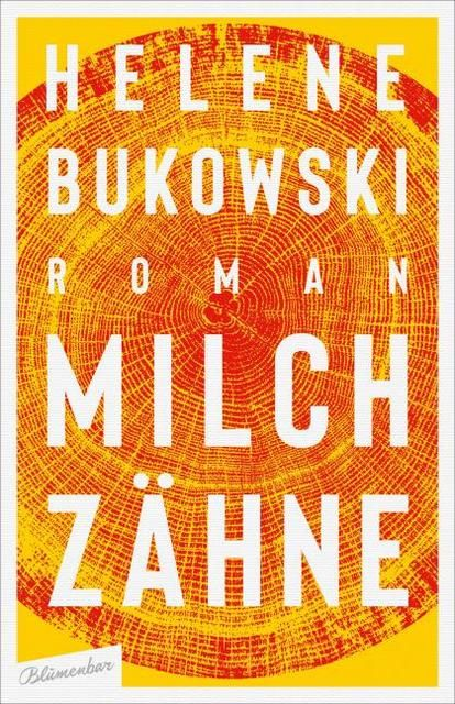 Bukowski, Helene: Milchzähne