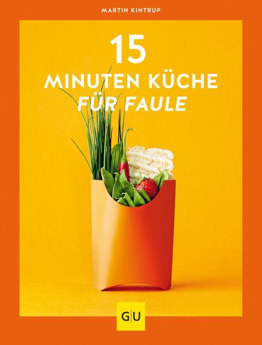 Kintrup, Martin: 15-Minuten-Küche für Faule