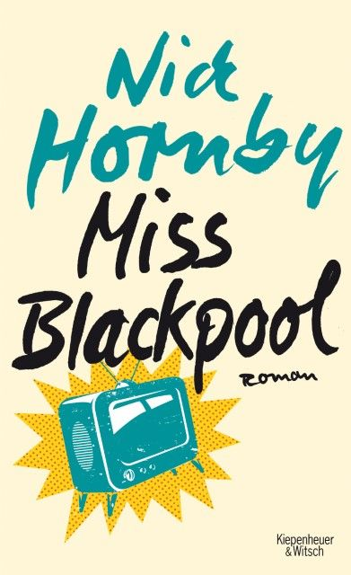 Hornby, Nick: Miss Blackpool