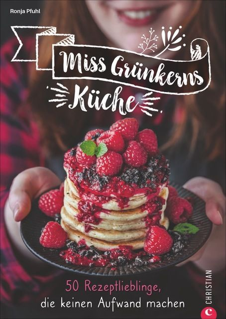 Pfuhl, Ronja: Miss Grünkerns Küche