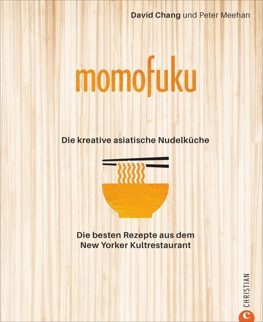 Chang, David: Momofuku: Asia Noodle Kitchen