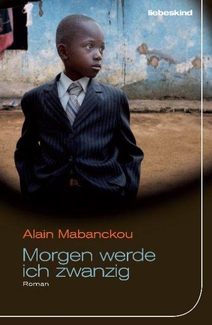 Mabanckou, Alain: Morgen werde ich zwanzig