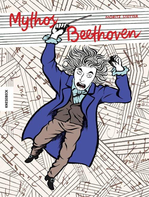 Stetter, Moritz: Mythos Beethoven