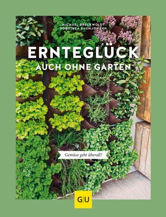 Baumjohann, Dorothea/Breckwoldt, Michael: Ernteglück auch ohne Garten