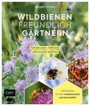 Oftring, Bärbel: Bienenfreundlich gärtnern für Balkon, Terrasse und kleine Gärten