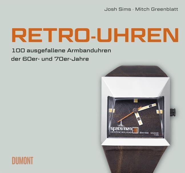 Sims, Josh/Greenblatt, Mitch: Retro-Uhren