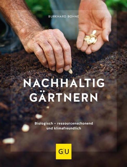 Bohne, Burkhard: Nachhaltig gärtnern