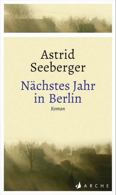 Seeberger, Astrid: Nächstes Jahr in Berlin