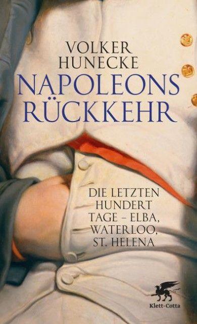 Hunecke, Volker: Napoleons Rückkehr