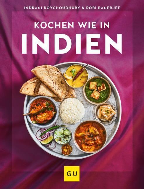 Roychoudhury, Indrani/Banerjee, Robi: Kochen wie in Indien
