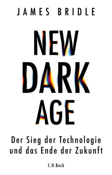 Bridle, James: New dark age