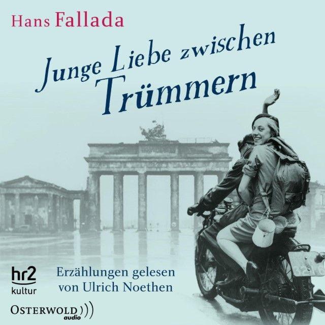 Fallada, Hans: Junge Liebe zwischen Trümmern