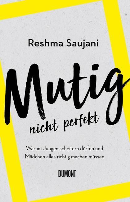 Saujani, Reshma: Mutig, nicht perfekt