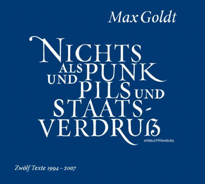 Goldt, Max: Nichts als Punk und Pils und Staatsverdruss