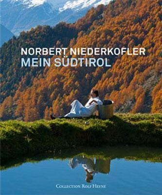 Braitenberg/Lasta/Niederkofler: Norbert Niederkofler - Mein Südtirol