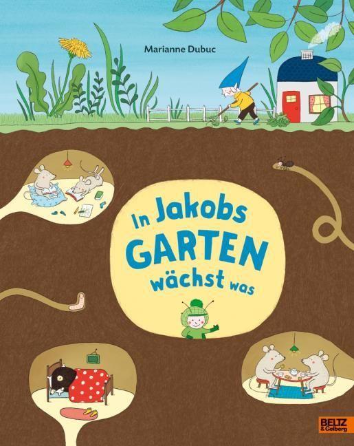 Dubuc, Marianne: In Jakobs Garten wächst was
