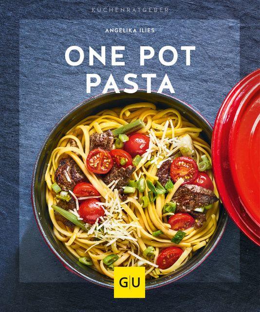 Ilies, Angelika: One Pot Pasta