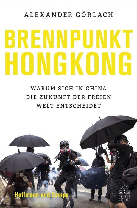 Görlach, Alexander: Brennpunkt Hongkong