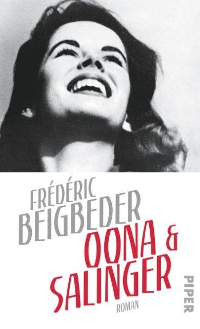 Beigbeder, Frédéric: Oona & Salinger