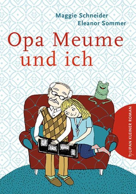Schneider, Maggie: Opa Meume und ich
