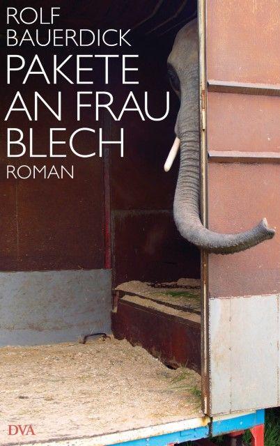 Bauerdick, Rolf: Pakete an Frau Blech