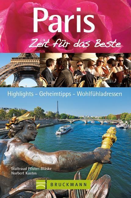 Pfister-Bläske, Waltraud/Kustos, Norbert: Paris - Zeit für das Beste