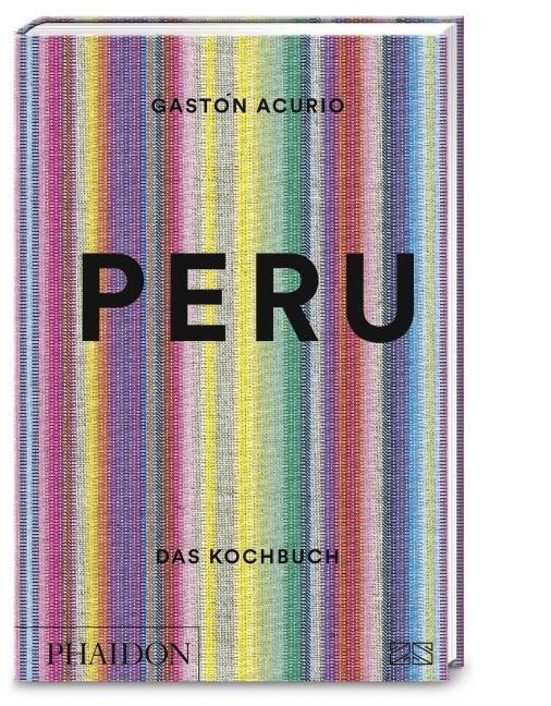 Acurio, Gastón: Peru. Das Kochbuch
