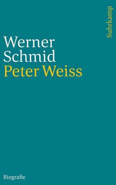 Schmidt, Werner: Peter Weiss