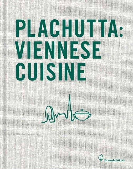 Plachutta, Ewald/Plachutta, Mario: Plachutta: Viennese Cuisine