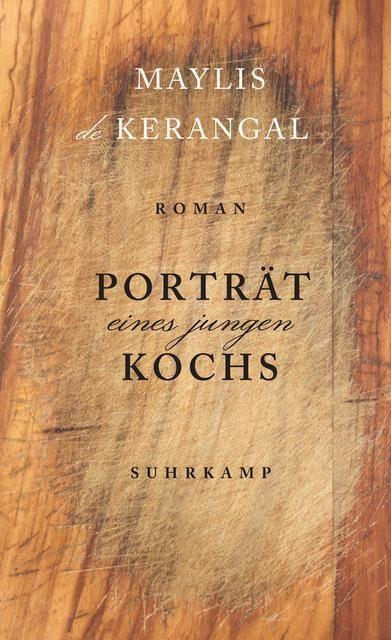 de Kerangal, Maylis: Porträt eines jungen Kochs