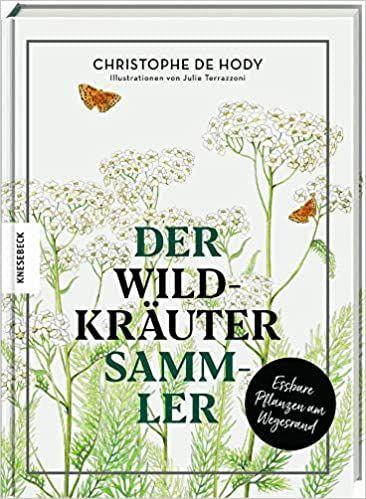 de Hody, Christophe: Der Wildkräutersammler