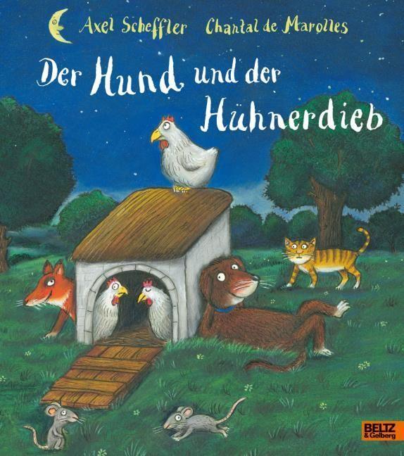 Scheffler, Axel/Marolles, Chantal: Der Hund und der Hühnerdieb