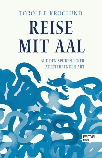 Kroglund, Torolf: Reise mit Aal