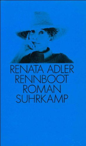 Renata Adler: Rennboot: Roman