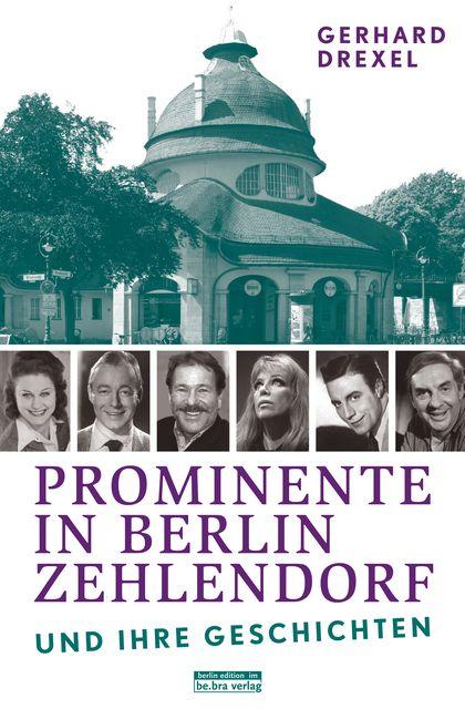 Drexel, Gerhard: Prominente in Berlin-Zehlendorf und ihre Geschichten