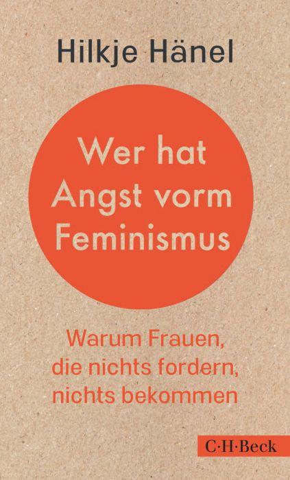 Hänel, Hilkje Charlotte: Wer hat Angst vorm Feminismus?